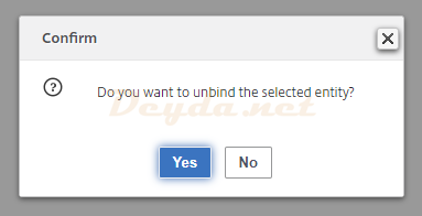 Confirm Pop Up Do you want to unbind the selected entitiy